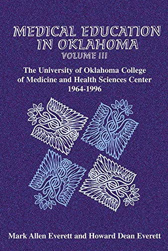 Medical Education in Oklahoma: The University of Oklahoma College of Medicine and Health Sciences Center, 1964-1996