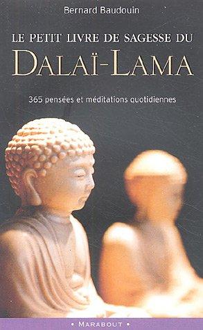 Le petit livre de sagesse du Dalaï-Lama : 365 Pensées et méditations quotidiennes