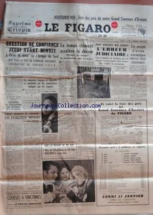 FIGARO (LE) [No 3233] du 29/01/1955 - question de confiance a l'issue du debat sur l'afrique du nord controverse au palais-bourbon sur l'extension de la loi barange les ministres francais et tunisiens se penchent sur les conventions redigees par les experts l'agence europeenne des armements , uneentreprise difficile par courtin l'aviatrice elisabeth d. record du monde volpone au theatre marigny aux assises du loiret, l'erreur judiciaire - interrogatoire de deshays par scize un projet d'avion at par Collectif