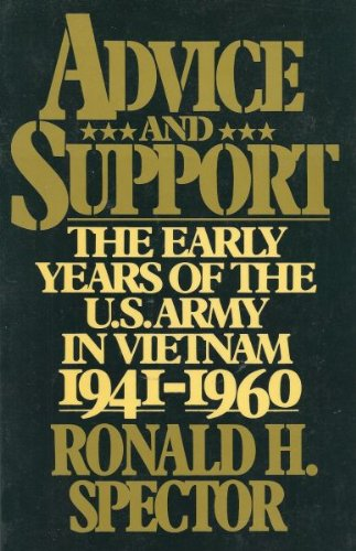 Advice and Support: The Early Years of the United States Army in Vietnam, 1941-1960 PDF Books