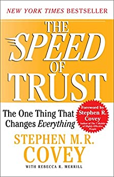 The SPEED of Trust: The One Thing that Changes Everything (English Edition) par [Covey, Stephen M.R., Merrill, Rebecca R.]