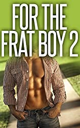 For The Frat Boy 2 (Frat Gay For You) (English Edition)