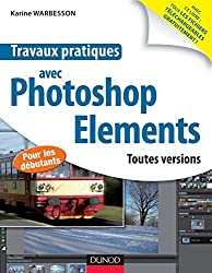 Travaux pratiques avec Photoshop Elements : Toutes versions