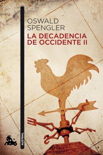 La decadencia de Occidente II (Contemporánea, Band 1)