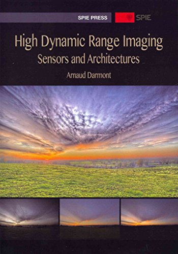 Dynamic Range Sensor ([High Dynamic Range Imaging: Sensors and Architectures] (By: Arnaud Darmont) [published: April, 2013])