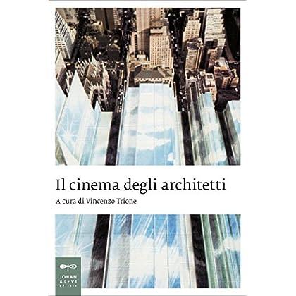 Il Cinema Degli Architetti (Saggi Johan&levi)