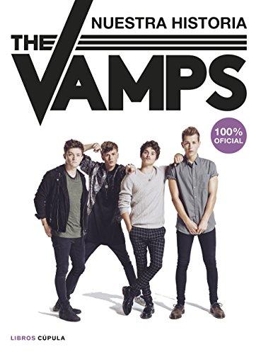 The Vamps: Nuestra historia. 100% oficial (Música y cine) por AA. VV.