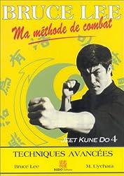 BRUCE LEE MA METHODE DE COMBAT. Jeet Kune Do 4, techniques avancées
