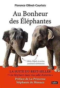 Au bonheur des éléphantes: Baby, Népal, et autres aventures vétérinaires (BELIN SCIENCES)
