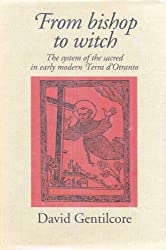 From Bishop to Witch: The System of the Sacred in Early Modern Terra D'Otranto