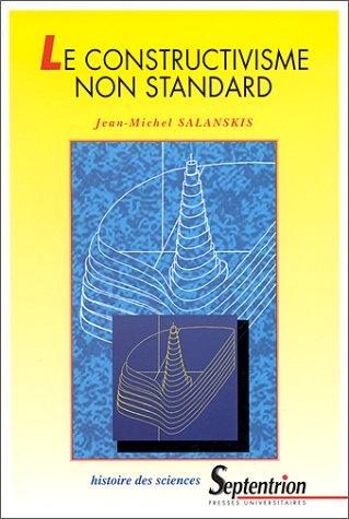 Le constructivisme non standard par Jean-Michel Salanskis