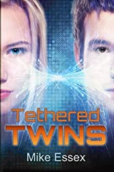 Tethered Twins: Volume 1 by Mike Essex (2014-10-27)