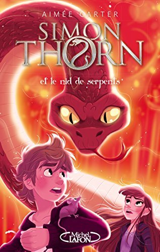 Simon Thorn - tome 2 Et le nid de serpents par [Carter, Aimee]