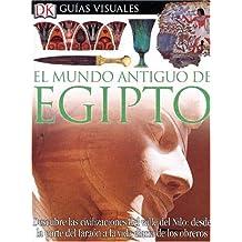 El Mundo Antiguo De Egipto/Acient Egypt (Guias Visuales/Visual Guides: Eyewitness en Espanol)