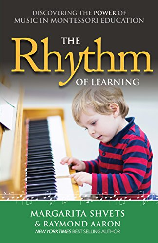 The Rhythm of Learning: Discovering the Power of Music in Montessori Education (English Edition)