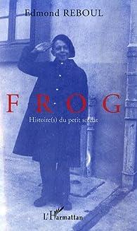 Frog : Histoire du petit soldat par Edmond Reboul