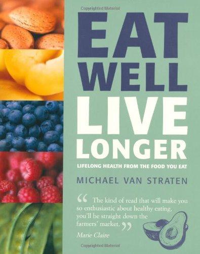 Eat Well Live Longer by Michael van Straten (2009-02-06)