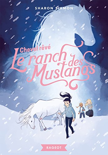 Le ranch des mustangs, Tome 1 : Cheval rêvé