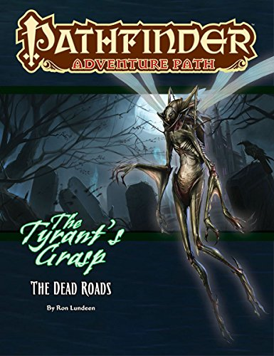 Pathfinder Adventure Path: The Dead Roads (The Tyrant's Grasp 1 of 6) por Ron Lundeen