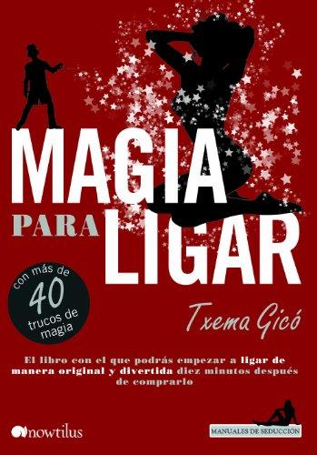 Magia para ligar por Txema Gicó
