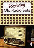 Restoring Old Radio Sets