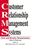 Customer Relationship Management Systems: Roi & Results Measurement