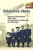 Stöckchen-Hiebe - Kindheit in Deutschland 1914 - 1933 (Zeitgut, Bd - 3) - Jürgen Kleindienst