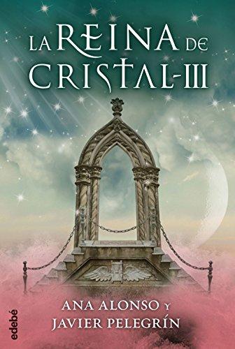 LA REINA DE CRISTAL III por Ana Isabel Conejo Alonso