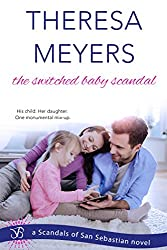 The Switched Baby Scandal: A Scandals of San Sebastian Novel
