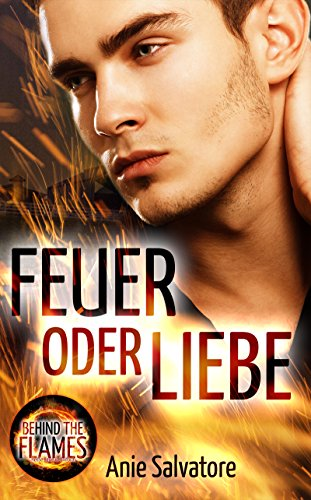 Feuer oder Liebe: Behind The Flames 1