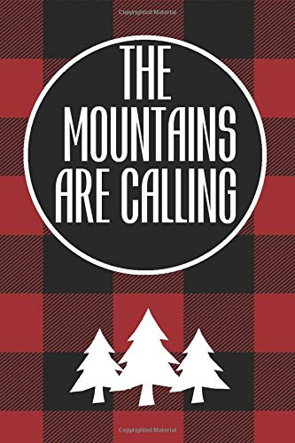 The Mountains Are Calling: Notebook Journal to bring on your next hike for hiking girls & boys, forest rangers students, mountain cabin lovers, mountain hotels with minimalist cover