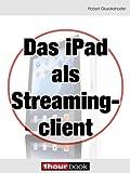 Das iPad als Streamingclient: