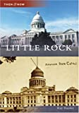 Little Rock (AR) (Then and Now) by Ray Hanley (2007-05-07)