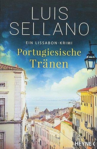 Portugiesische Tränen: Roman - Ein Lissabon-Krimi (Lissabon-Krimis, Band 3)
