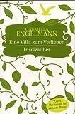 Eine Villa Zum Verlieben / Inselzauber (2 Romane in einem Band)