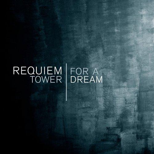 Requiem for a Tower | Dream