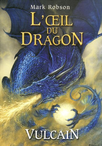 1. L'œil du dragon : Vulcain (01)