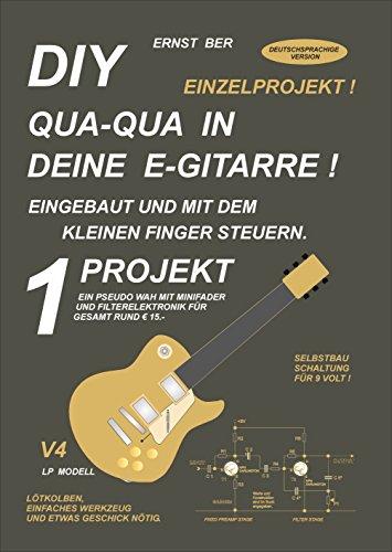 DIY QUA-QUA IN DEINE E-GITARRE !: 1 PROJEKT.