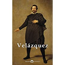 Complete Works of Diego Velazquez (Delphi Classics) (Masters of Art Book 21) (English Edition)