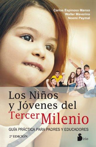 Los niños y jóvenes del tercer milenio: guía práctica para padres y educadores (AÑO 2014)