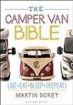 The Camper Van Bible: Live, Eat, Slee...