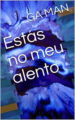 Estás no meu alento (Galician Edition) por GA MAN