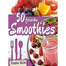 50 frische Smoothies (Kreative Küche 18)