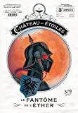 Chateau des Etoiles : le Fantôme de l'Ether (gazette n°9)