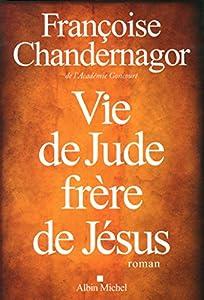 vignette de 'Vie de Jude, frère de Jésus (Françoise Chandernagor)'
