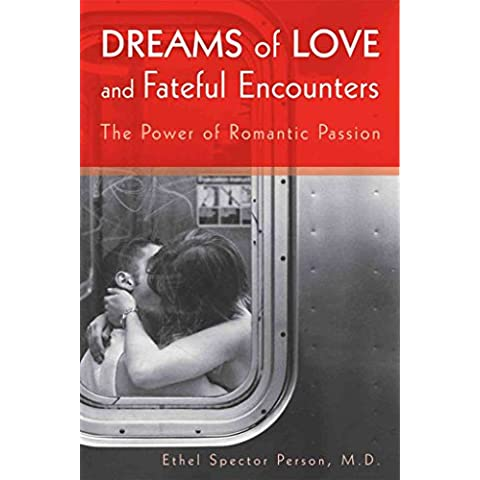 [Dreams of Love and Fateful Encounters: The Power of Romantic Passion] (By: Ethel Spector Person) [published: October,
