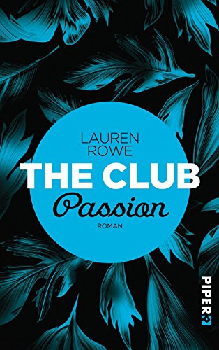 The Club - Passion: Roman von [Rowe, Lauren]