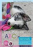 Buch-Cover Das Welpen-ABC Junge Hunde positiv fördern und erziehen: Von Auf-den-Arm-Nehmen bis Zerrspiele