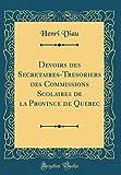 Telecharger Livres Devoirs Des Secretaires Tresoriers Des Commissions Scolaires de la Province de Quebec Classic Reprint (PDF,EPUB,MOBI) gratuits en Francaise
