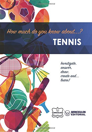 How much do you know about... Tennis por Wanceulen Notebook